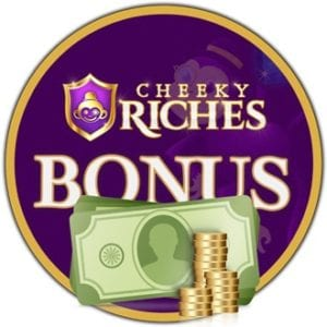 Claim Your Cheeky Riches Bonus Today