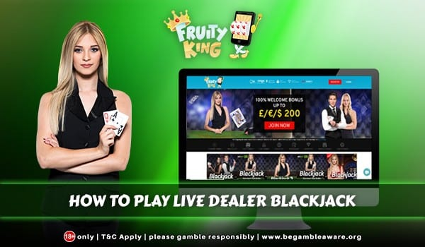 Learn How To Play Blackjack Live With Slot Fruity Online Casino