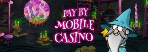 Pay by Mobile at the Wizard Slots New Casino Website